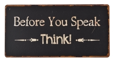 Magnet - Metallschild BEFORE YOU SPEAK * THINK * 10x5cm