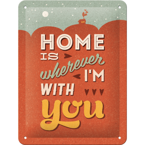Blechschild HOME IS WHEREVER I'M WITH YOU 15x20cm