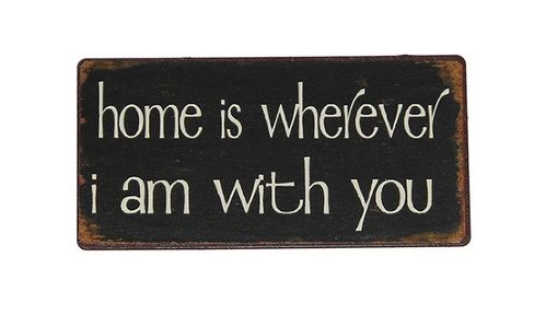 Magnet - Metallschild HOME IS WHEREVER I AM WITH YOU 10x5cm