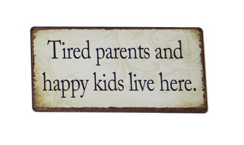 Magnet - Metallschild TIRED PARENTS AND HAPPY KIDS ... 10x5cm
