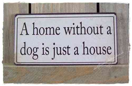 Magnet - Metallschild A HOME WITHOUT A DOG ......  10x5cm