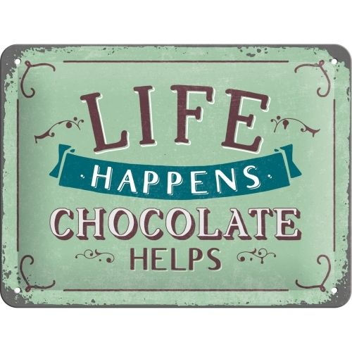Blechschild LIFE HAPPENS CHOCOLATE HELPS 15x20cm